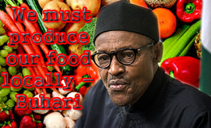 President Buhari says We must produce our food locally