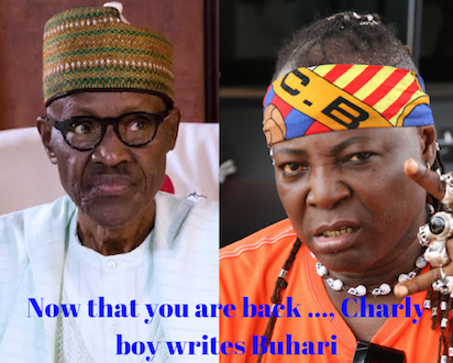 Now that you are back …, Charly boy writes Buhari