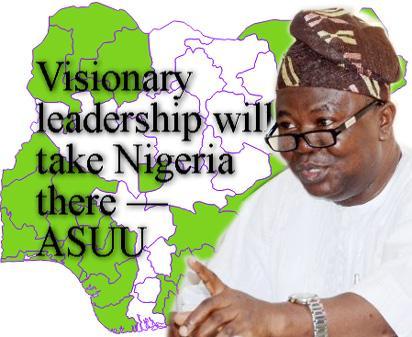 Visionary leadership will  take Nigeria there – ASUU