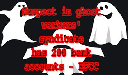 Suspect in ghost workers' syndicate has 200 bank accounts – EFCC