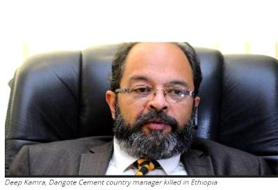 Deep Kamra, Dangote Cement country manager killed in Ethiopia