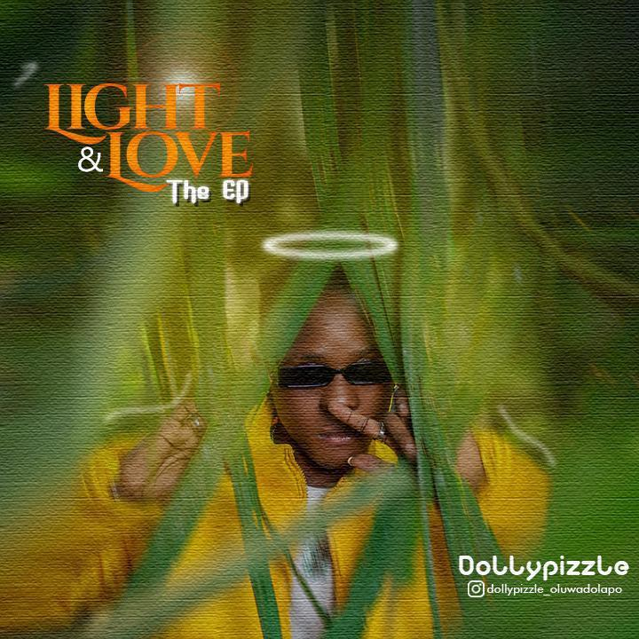 Talented sensational act, Dollypizzle, drops surprise EP titled Light & Love (The Ep)